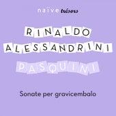 Pasquini: Sonate per gravicembalo by Rinaldo Alessandrini