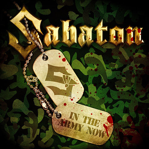 In the Army Now by Sabaton