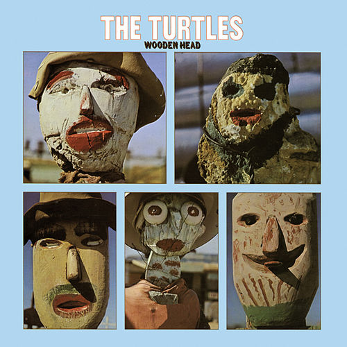 Wooden Head (Deluxe Version) by The Turtles