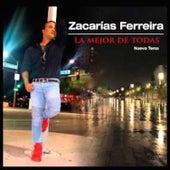La Mejor de Todas by Zacarias Ferreira