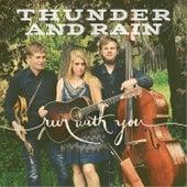 Run with You by Thunder & Rain