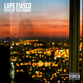 Pick Up The Phone von Lupe Fiasco