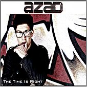 The Time Is Right by Azad