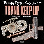 Tryna Keep Up (feat. Shy Glizzy) - Single by Philthy Rich