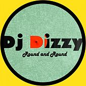 Round & Round by DJ Dizzy