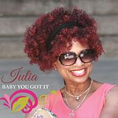 Baby You Got It by Julia