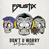 Don't U Worry (feat. Barbara Moleko) by Faustix
