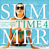 Summer Time, Vol. 4 - 22 Premium Trax: Chillout, Chillhouse, Downbeat, Lounge by Various Artists
