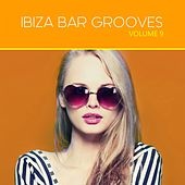 Ibiza Bar Grooves, Vol. 09 by Various Artists