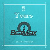 Best of 5 Years Beatwax Records by Various Artists