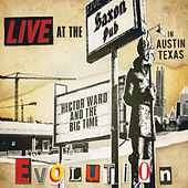 Evolution: Live at the Saxon Pub in Austin, Texas by Hector Ward