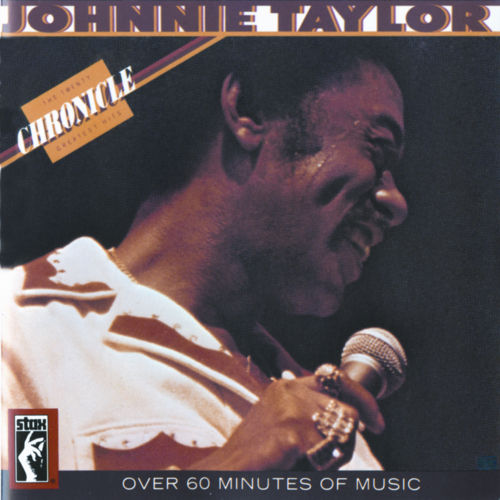 Chronicle: The 20 Greatest Hits by Johnnie Taylor