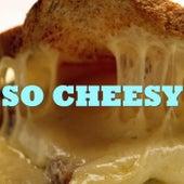 So Cheesy von Various Artists