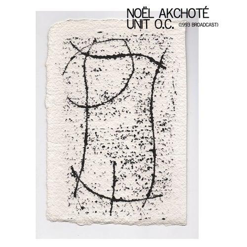 Unit O.C. (1993 Broadcast) by Noel Akchoté
