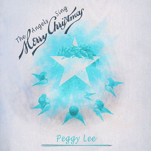 The Angels Sing Merry Christmas von Peggy Lee