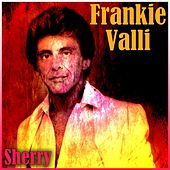 Sherry by Frankie Valli
