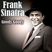 Goody Goody von Frank Sinatra