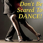 Don't Be Scared To Dance! von Various Artists