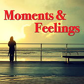 Moments And Feelings von Various Artists