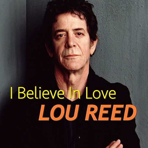 I Believe In Love (Live) by Lou Reed
