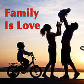Family Is Love von Various Artists