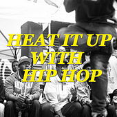 Heat It Up With Hip Hop von Various Artists