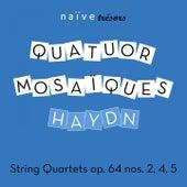 Haydn: String Quartets Op. 64 No. 2, No. 4 & No. 5 by Quatuor mosaïques