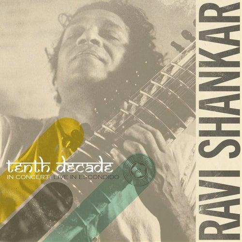 Tenth Decade In Concert: Live in Escondido by Ravi Shankar