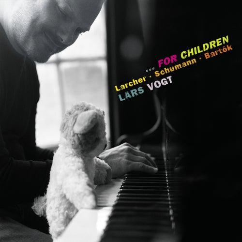 Larcher, Schumann & Bartók…For Children by Lars Vogt