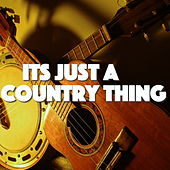 Its Just A Country Thing von Various Artists