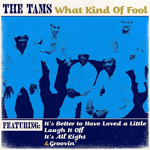 What Kind Of Fool by The Tams