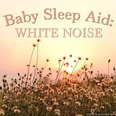 Baby Sleep Aid: White Noise by Various Artists