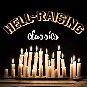Hell-Raising Classics by Various Artists