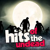 Hits of the Undead by Various Artists