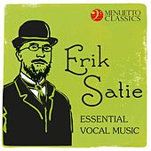 Erik Satie - Essential Vocal Music by Various Artists