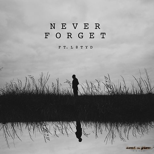 Never Forget (feat. L8tyd) by Rush
