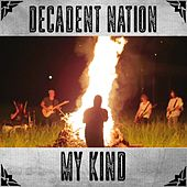 My Kind by Decadent Nation