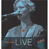 Catie Curtis Live by Catie Curtis
