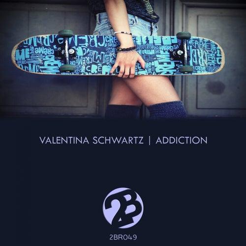 Addiction by Valentina Schwartz
