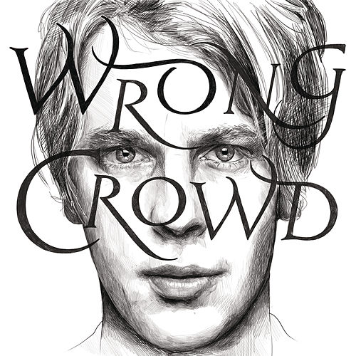 Wrong Crowd (East 1st Street Piano Tapes) by Tom Odell