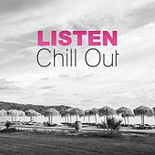 Listen Chill Out – Ambient Sounds for Relax, Chill Out and Love by Club Bossa Lounge Players