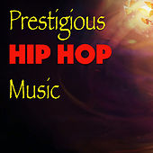 Prestigious Hip Hop Music von Various Artists