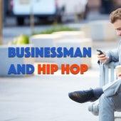 Businessman And Hip Hop von Various Artists