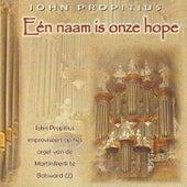 Eén Naam is onze hope by John Propitius
