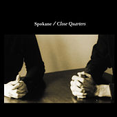 Close Quarters by Spokane