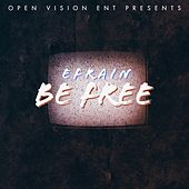 Be Free by Efrain