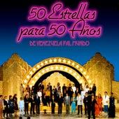 50 Estrellas para 50 Años de Venezuela Pa'l Mundo by Various Artists