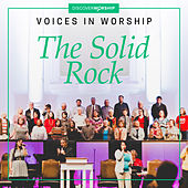 Voices in Worship: The Solid Rock by Discover Worship