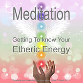 Meditation - Getting to Know Your Etheric Energy by Simon P. Hewitt Hypnotherapy