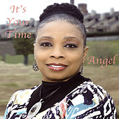 It's Your Time by Angel